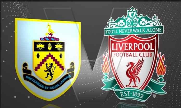 Prediksi Burnley vs Liverpool, The Reds Wajib Menang!