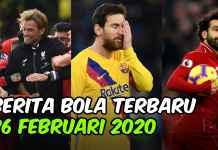 BERITA SEPAK BOLA TERBARU HARI INI 26 FEBRUARI 2020 - FEATURED