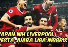 Kapan Liverpool Pesta Juara Liga Inggris - featured