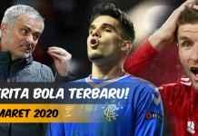 BERITA BOLA HARI INI - BERITA BOLA TERBARU - 5 MARET 2020