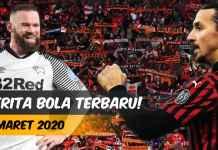 BERITA BOLA TERBARU HARI INI 6 MARET 2020 - FEATURED