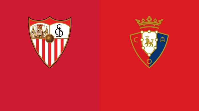 Prediksi Sevilla vs Osasuna, Bawa Tekad Eropa ke Liga Spanyol