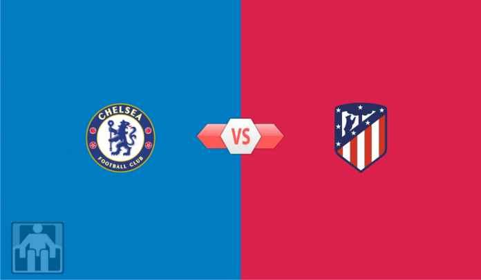 Prediksi Chelsea vs Atletico Madrid, Duel Penentu Dua Tim Membosankan Minim Gol
