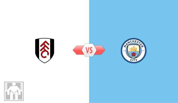 Prediksi Fulham vs Manchester City, Saatnya Menjauh 17 Poin di Puncak Klasemen