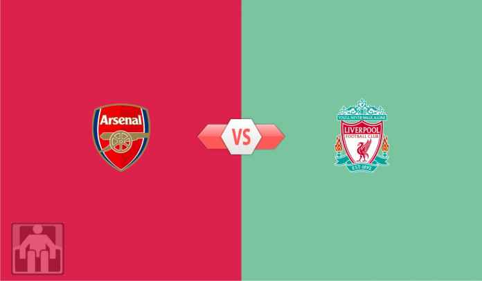 Prediksi Arsenal vs Liverpool, Rekor The Gunners Belakangan Ini Buruk Kontra The Reds