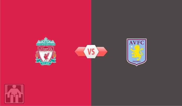 Prediksi Liverpool vs Aston Villa, Saatnya Pembalasan Dari Pembantaian 7-2 Lalu