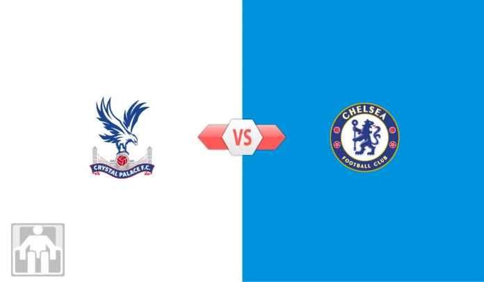 Prediksi Crystal Palace vs Chelsea, Rebut Kembali Posisi ...