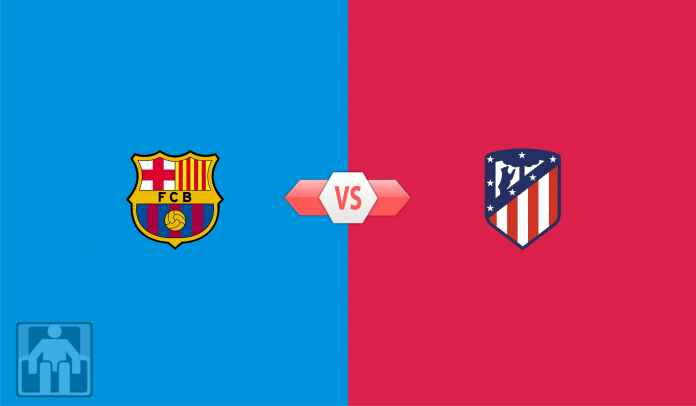 Prediksi Barcelona vs Atletico Madrid, Duel Krusial Penentu Gelar La Liga Musim Ini