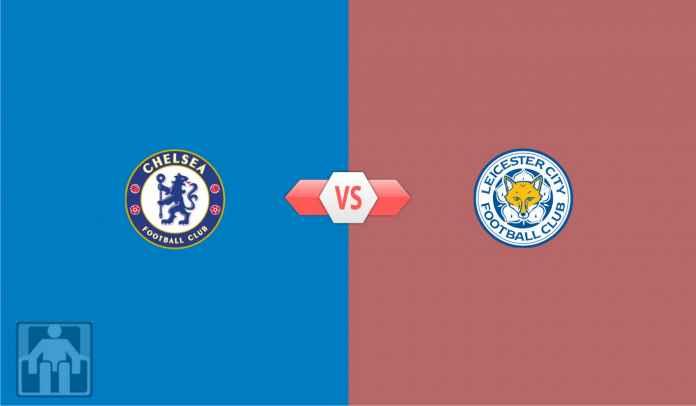 Prediksi Liga Inggris Chelsea vs Leicester City, Balas Kekalahan di Final Piala FA!