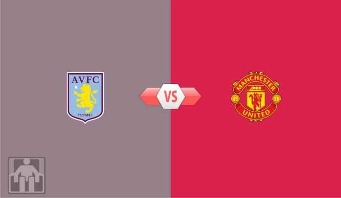 Prediksi Aston Villa vs Manchester United, Marathon 3 Laga 5 Hari Setan Merah Dimulai