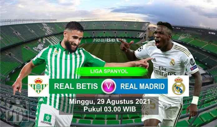 Prediksi Real Betis vs Real Madrid, Pekan Ketiga Liga Spanyol, Minggu 29 Agustus 2021