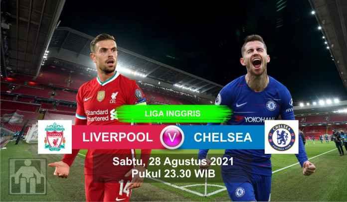 Prediksi Liverpool vs Chelsea, Pekan Ketiga Liga Inggris, Sabtu 28 Agustus 2021