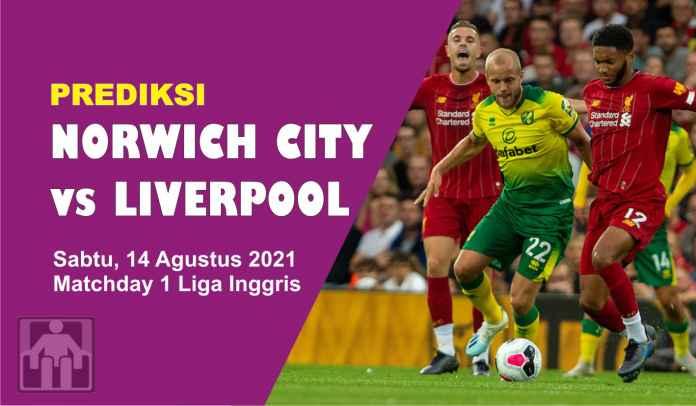 Prediksi Norwich City vs Liverpool, Matchday 1 Liga Inggris, Sabtu 14 Agustus 2021