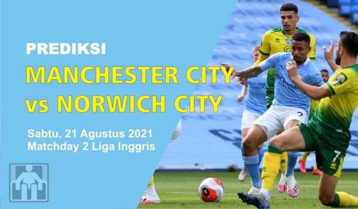 Prediksi Manchester City vs Norwich City, Pekan Kedua Liga Inggris, Sabtu 21 Agustus 2021