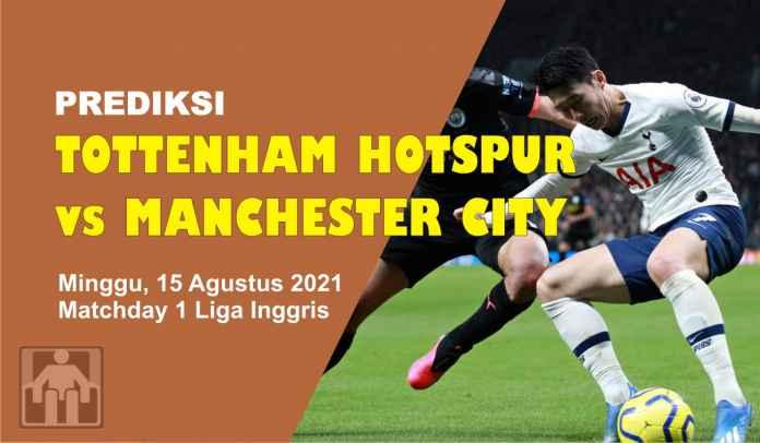 Prediksi Tottenham vs Manchester City, Matchday 1 Liga Inggris, Minggu 15 Agustus 2021