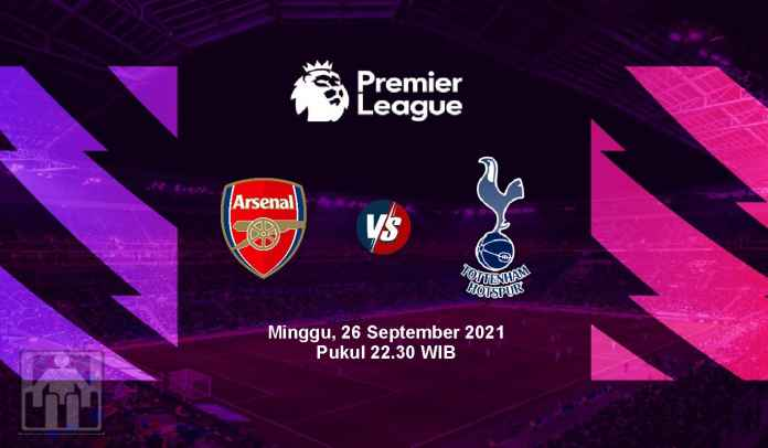 Prediksi Arsenal Vs Tottenham, Pekan Keenam Liga Inggris, Minggu 26 September 2021