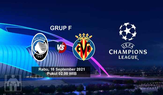 Prediksi Villarreal vs Atalanta, Fase Grup Liga Champions, Rabu 15 September 2021