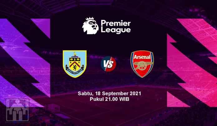 Prediksi Burnley vs Arsenal, Pekan Kelima Liga Inggris, Sabtu 18 September 2021