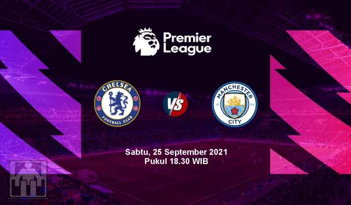 Prediksi Chelsea vs Manchester City, Pekan Keenam Liga Inggris, Sabtu 25 September 2021