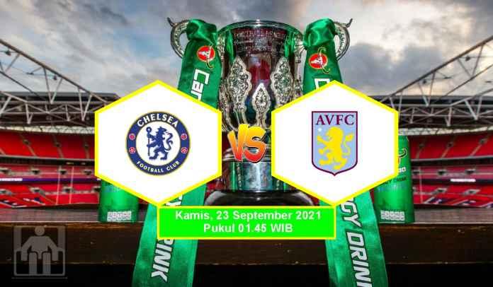 Prediksi Chelsea vs Aston Villa, Putaran Ketiga Piala Liga, Kamis 23 September 2021