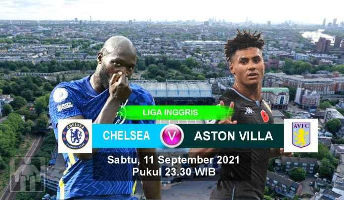 Prediksi Chelsea vs Aston Villa, Pekan Keempat Liga Inggris, Sabtu 11 September 2021