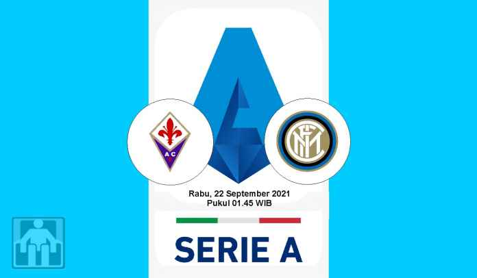Prediksi Fiorentina vs Inter Milan, Pekan Kelima Liga Italia, Rabu 22 September 2021
