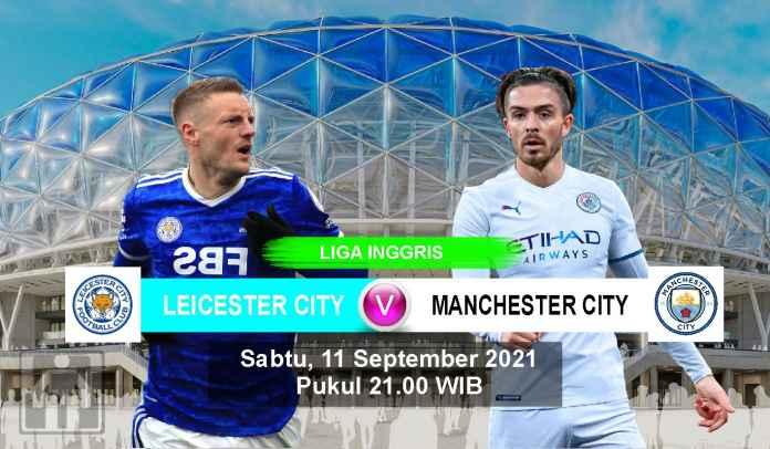 Prediksi Leicester vs Manchester City, Pekan Keempat Liga Inggris, Sabtu 11 September 2021