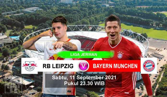 Prediksi RB Leipzig vs Bayern Munchen, Pekan Keempat Liga Jerman, Sabtu 11 September 2021