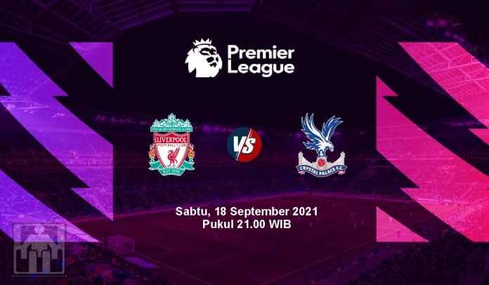 Prediksi Liverpool vs Crystal Palace, Pekan Kelima Liga Inggris, Sabtu 18 September 2021