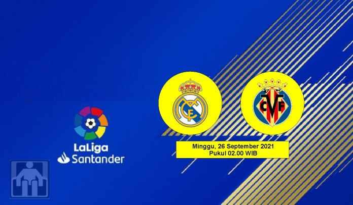 Prediksi Real Madrid vs Villarreal, Pekan Ketujuh Liga Spanyol, Minggu 26 September 2021