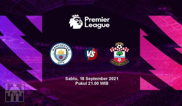 Prediksi Man City vs Southampton, Pekan Kelima Liga Inggris, Sabtu 21 September 2021