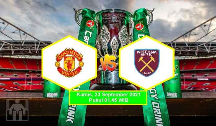 Prediksi Manchester United vs West Ham, Putaran Ketiga Piala Liga, Kamis 23 September 2021