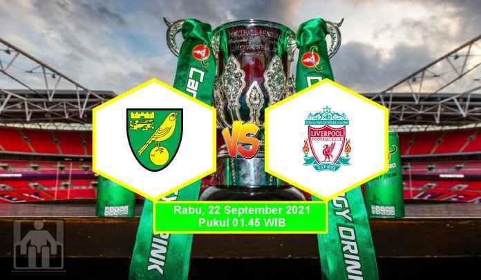 Prediksi Norwich City vs Liverpool, Putaran Ketiga Piala Liga, Rabu 22 September 2021