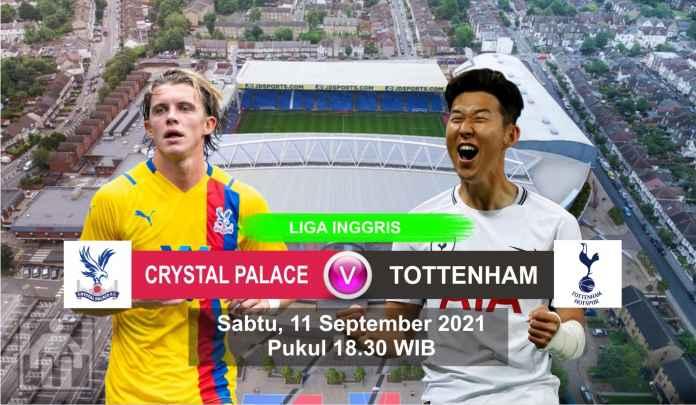 Prediksi Crystal Palace vs Tottenham, Pekan Keempat Liga Inggris, Sabtu 11 September 2021