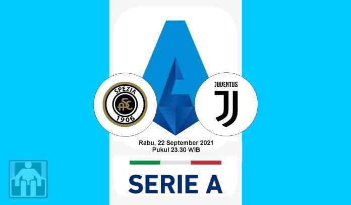 Prediksi Spezia vs Juventus, Pekan Kelima Liga Italia, Rabu 22 September 2021