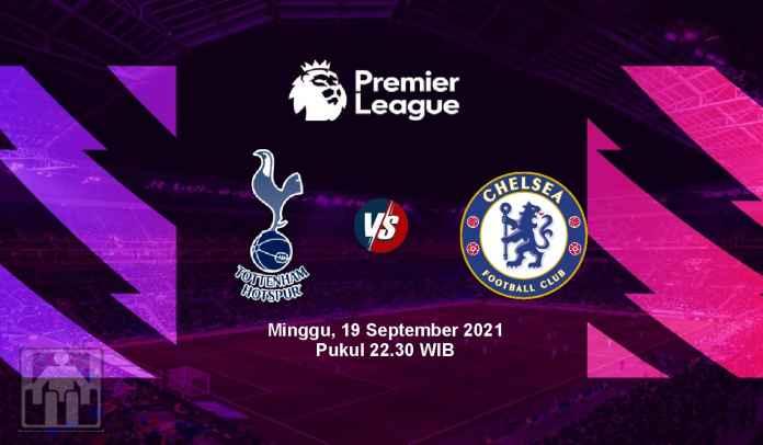 Prediksi Tottenham vs Chelsea, Pekan Kelima Liga Inggris, Minggu 19 September 2021