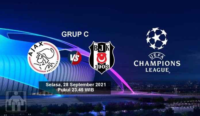 Prediksi Ajax vs Besiktas, Fase Grup C Liga Champions, Selasa 28 September 2021