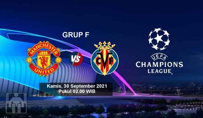 Prediksi Manchester United vs Villarreal, Fase Grup F Liga Champions, Kamis 30 September 2021