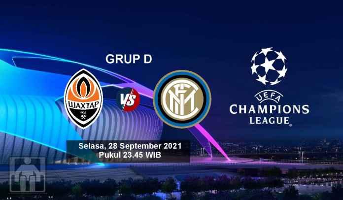 Prediksi Shakhtar vs Inter Milan, Fase Grup D Liga Champions, Selasa 28 September 2021