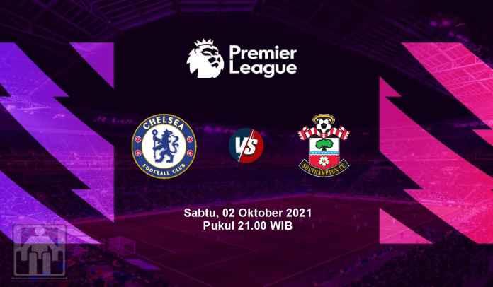 Prediksi Chelsea vs Southampton, Pekan Ketujuh Liga Inggris, Sabtu 2 Oktober 2021