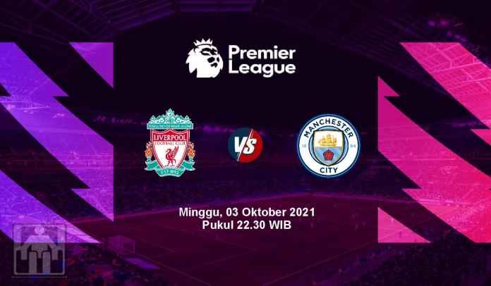 Prediksi Liverpool vs Manchester City, Pekan Ketujuh Liga Inggris, Minggu 3 Oktober 2021