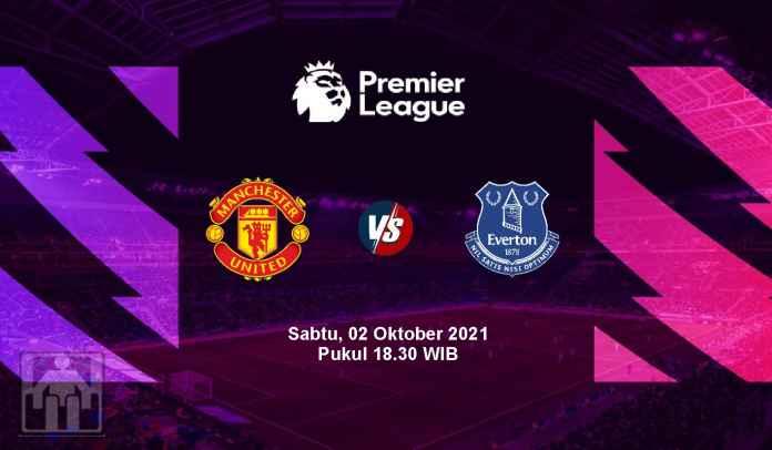 Prediksi Manchester United vs Everton, Pekan Ketujuh Liga Inggris, Sabtu 2 Oktober 2021