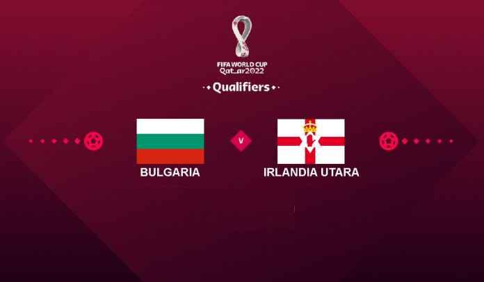 Prediksi Bulgaria vs Irlandia Utara, Kualifikasi Piala Dunia 2022, Rabu 13 Oktober 2021