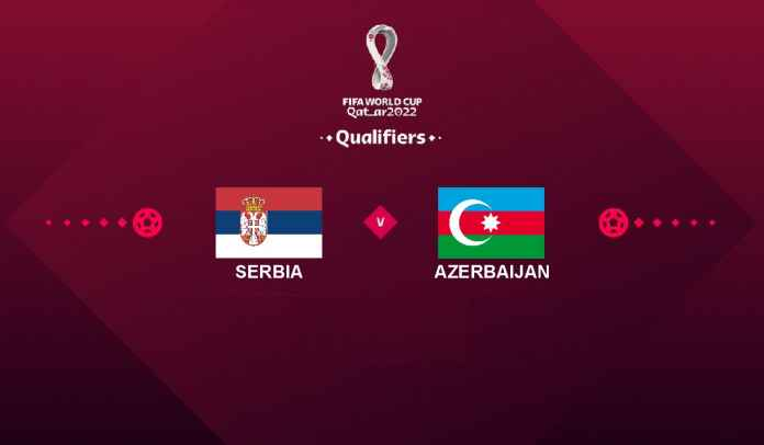 Prediksi Serbia vs Azerbaijan, Kualifikasi Piala Dunia 2022, Rabu 13 Oktober 2021