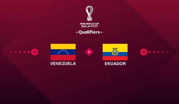 Prediksi Venezuela vs Ekuador, Kualifikasi Piala Dunia 2022, Senin 11 Oktober 2021